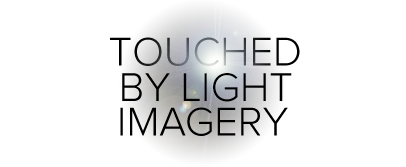 Touched by Light Imagery