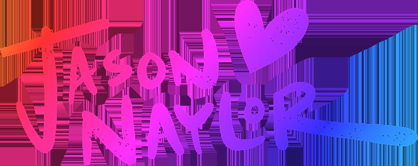 JASON NAYLOR: CREATOR