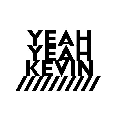 YeahYeahKevin